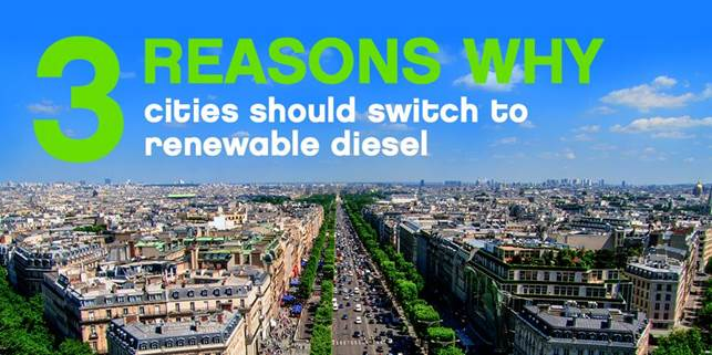 3 reasons why cities should switch to renewable diesel